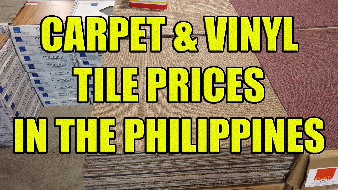 Carpet And Vinyl Tile Prices In The Philippines Youtube