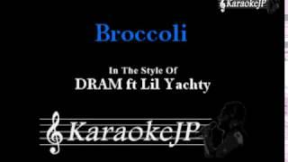 Broccoli (Karaoke) - DRAM ft Lil Yachty