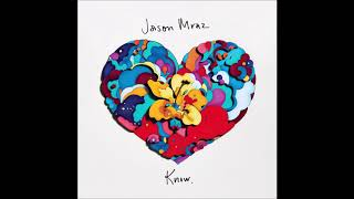 Better With You - Jason Mraz | Track05 Knows.