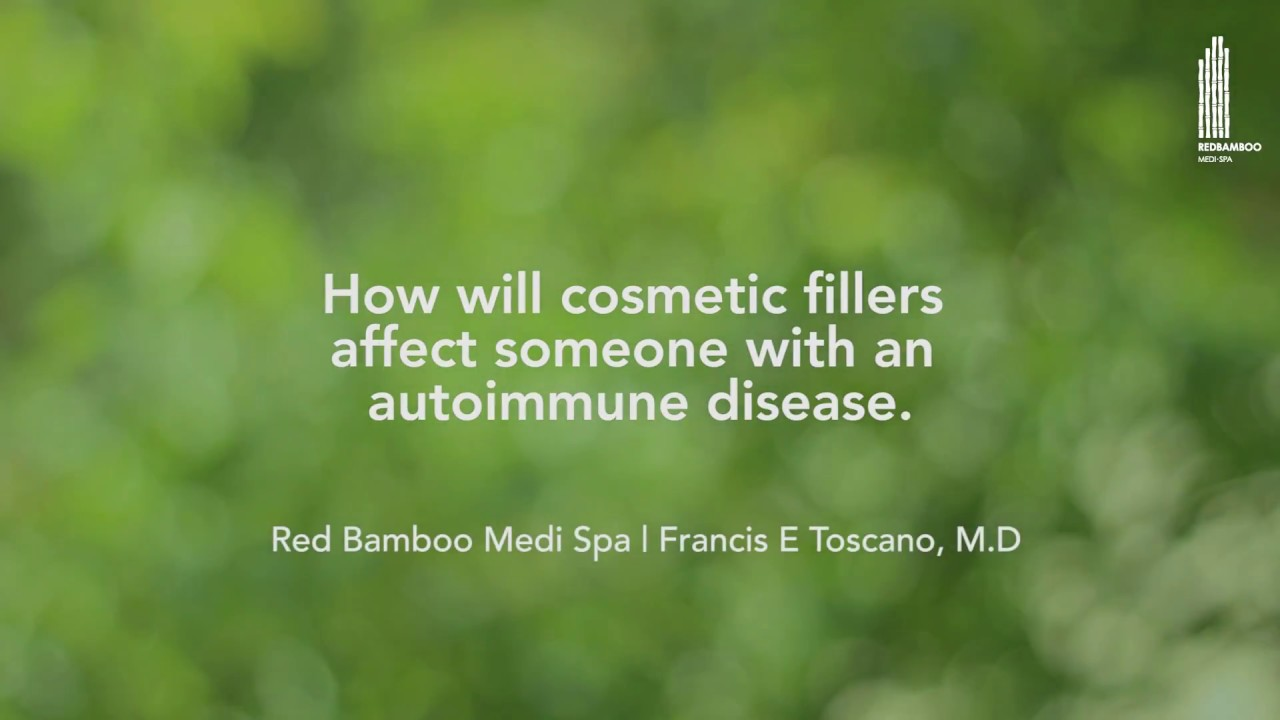 Can Cosmetic Fillers Affect Autoimmune Disease? | Red Bamboo Medi Spa