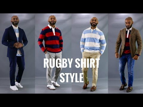How To Style A Men S Rugby Shirt How To Wear A Men S Rugby Shirt Youtube