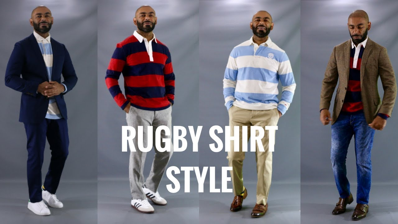 How To Style A Men 39 S Rugby Shirt How To Wear A Men 39 S Rugby