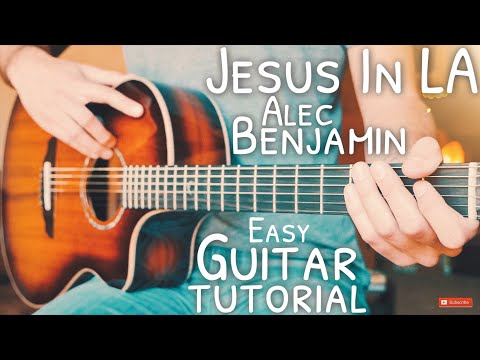Jesus In LA Alec Benjamin Guitar Tutorial // Jesus In LA Guitar // Guitar Lesson #708