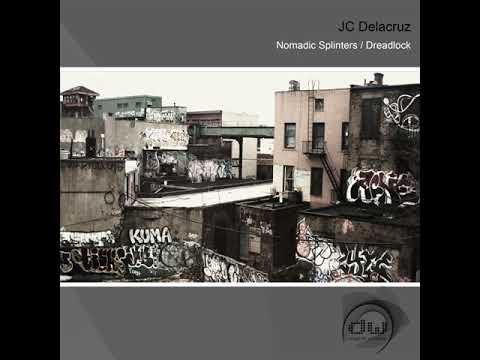 JC Delacruz: Nomadic Splinters (Original Mix)