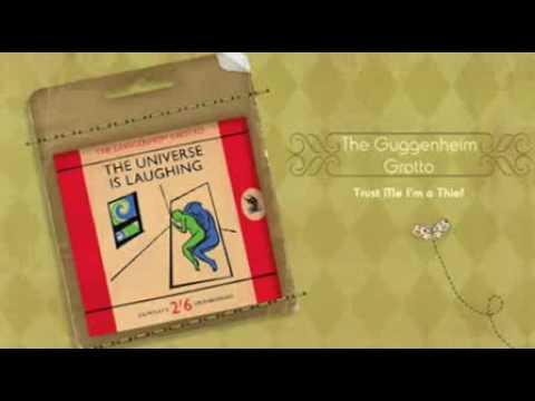 Клип The Guggenheim Grotto - Trust Me I'm A Thief