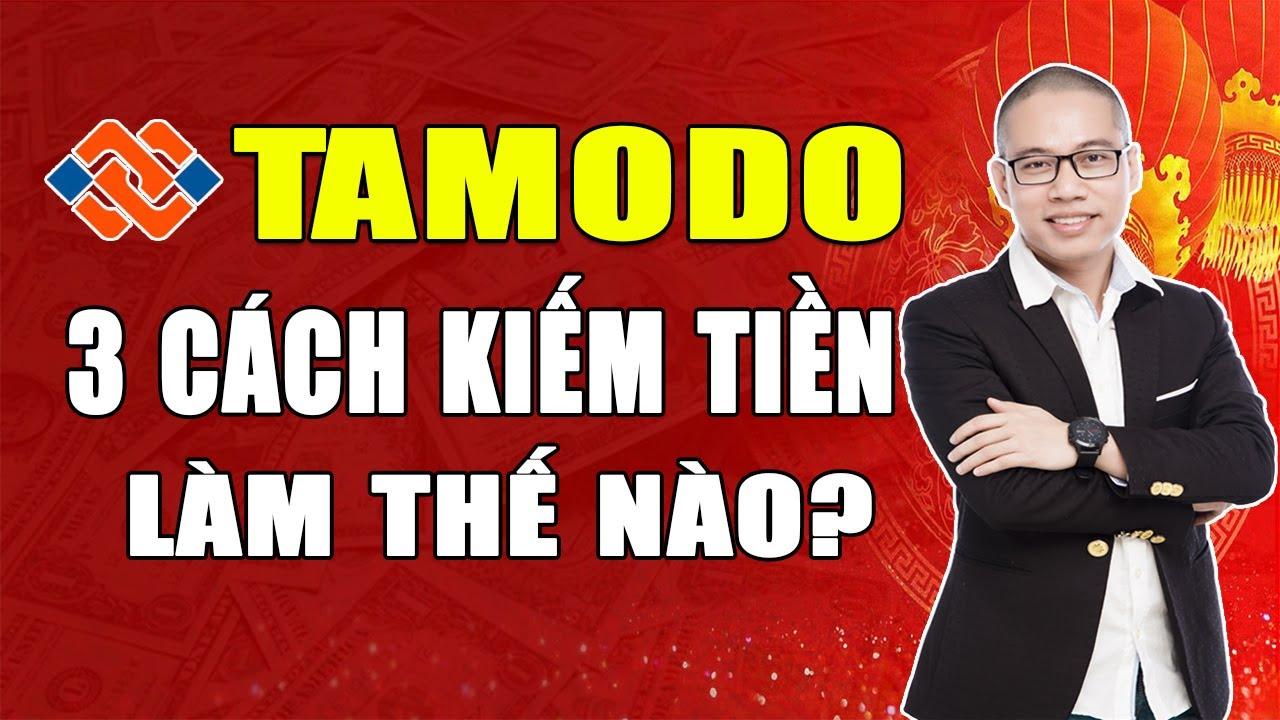 3 cách Kiếm tiền Tamodo: Kiếm tiền Online Tamodo thế nào? (Không cần đầu tư bỏ vốn)