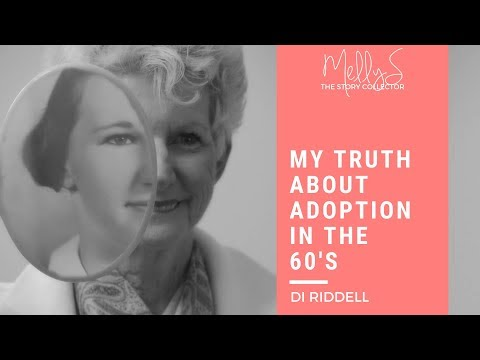 My Truth About Adoption In The 60's - Di Riddell's Story