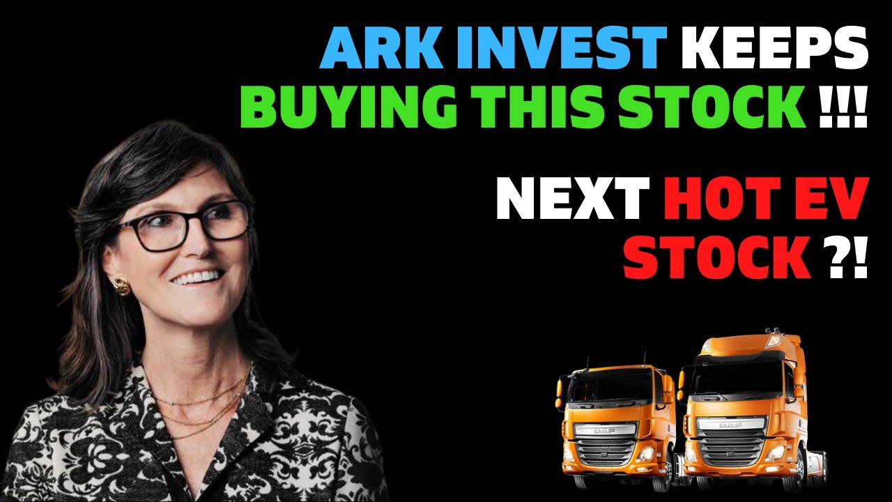 Download ARK Invest & Cathie Wood Keep Buying This Stock!   Next Hot EV Stock?!
