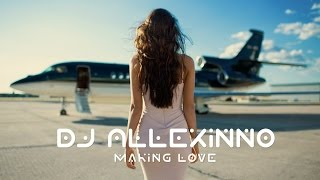 Repeat youtube video DJ Allexinno - Making Love (Radio Edit)
