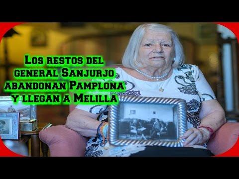 Los restos del general Sanjurjo abandonan Pamplona y llegan a Melilla