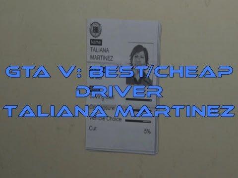 GTA 5 (All Platform): Taliana Martinez: Best & Cheapest Driver - Grand Theft Auto 5 Tips