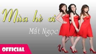 Mùa Hè Ơi - Mắt Ngọc [Official Audio]
