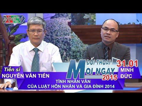 Tính nhân văn của luật hôn nhân gia đình mới | ĐTMN 310115