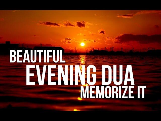 evening dua  | Supplication for Evening  | Best Dua for Everyday  | Everning Zikr  | ???? ??????