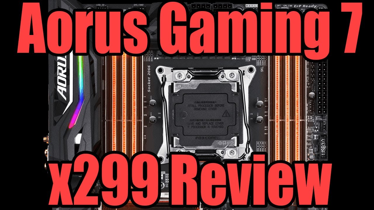 Gigabyte Aorus Gaming 7 X299 Motherboard Review