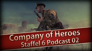 Company of Heroes 1 Staffel 06 Podcast Nr 02 - mhm, ja, mhm, also äh :-)