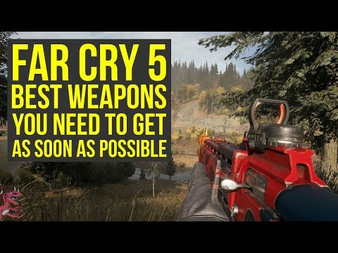 Far Cry 5 Best Weapons YOU NEED TO GET As Soon As Possible (Far Cry 5 Weapons - FarCry5 - Farcry 5)
