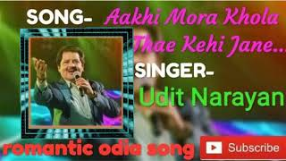 Aakhi Mora Khola Thae Kehi Jane Song by Udit Narayan Romantic Odia filmy song