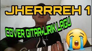 #lagu#madura#baru#JHERREH 1 LAGU MADURA SEDIH COVER GITAR BANG BYN80 & LIRIK LAGU