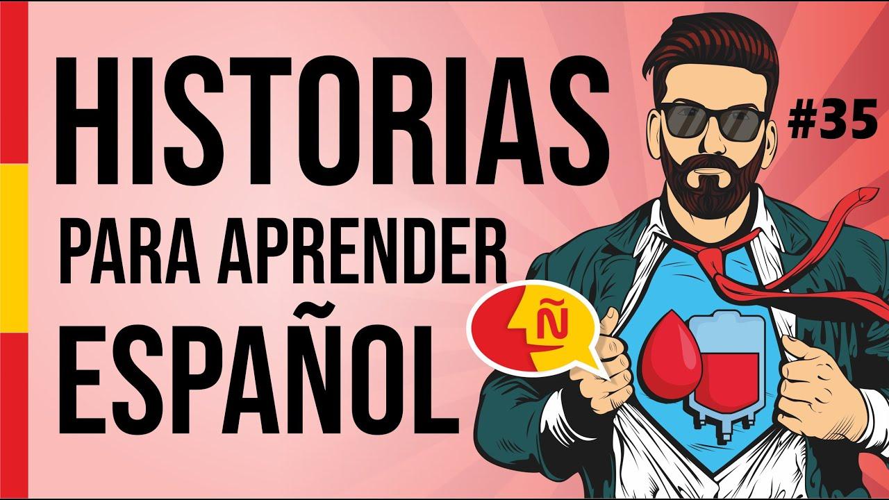 🧔 Aprende a hablar español como un nativo con historias de la vida diaria #35   Nivel intermedio