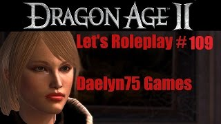 "Let`s Roleplay Dragon Age II #109 ""We Need Order."""