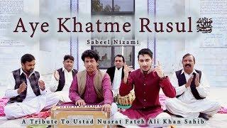 Tribute to Ustad Nusrat Fateh Ali Khan - Eh Khatme Rusul -  Sabeel Nizami - Hi-Tech Islamic Naat