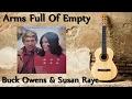 watch he video of Buck Owens & Susan Raye - Arms Full Of Empty