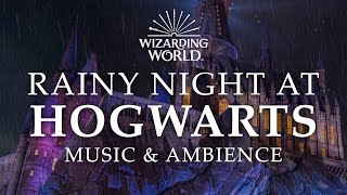 Harry Potter & Fantastic Beasts | Rainy Night at Hogwarts, Peaceful Music and Ambience