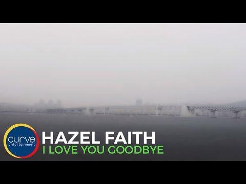 Hazel Faith | I Love You Goodbye | Official Lyric Video