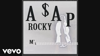 A$AP Rocky - M'$ (Audio)