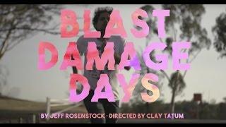 Jeff Rosenstock - Blast Damage Days (Official Video)