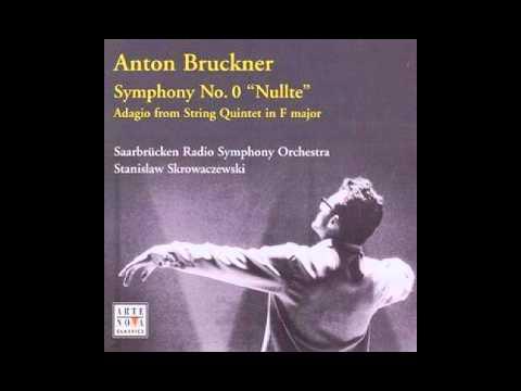 Bruckner - Symphony No. 0 [Stanislaw Skrowaczewski, Saarbrücken Radio Symphony Orchestra]