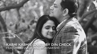 Kabhi Kabhie (Duet) by Din Check