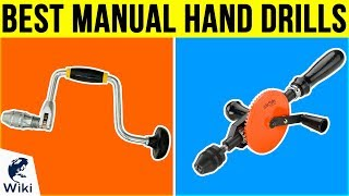 10 Best Manual Hand Drills 2018