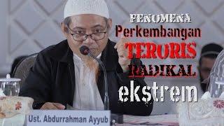 Kajian Islam: Perkembangan Terorisme Radikal - Ustadz Abdurrahman Ayyub (BNPT)