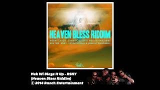 Mek Wi Blaze It Up - RSNY (Heaven Bless Riddim) Official Audio