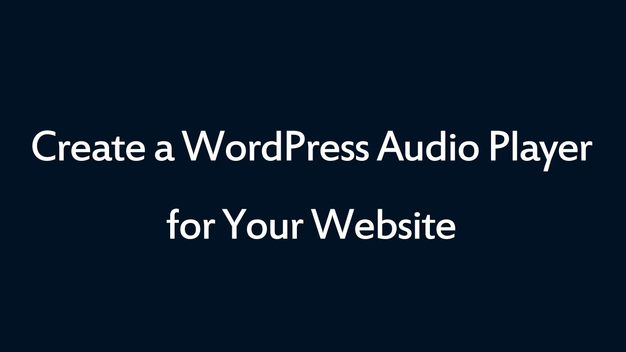 How to create a WordPress audio player for your website
