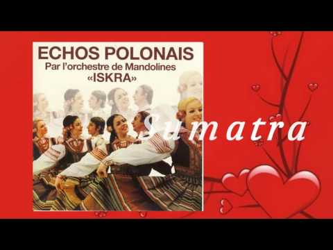 Sumatra Ameryka Par orchestre de mandolines  Iskra Echos Polonais