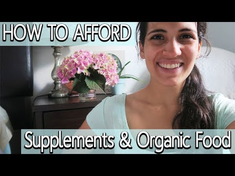 How To Afford Organic Food & Supplements On Low Income