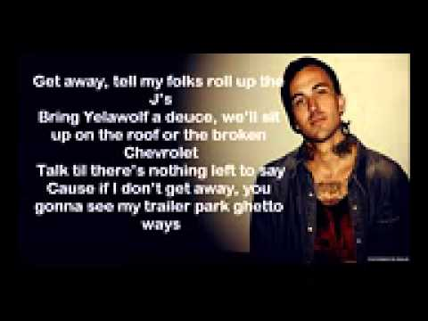 Yelawolf - Get Away - RADIOACTIVE Lyrics