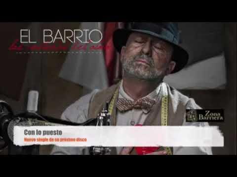 """El barrio 2017 """"con lo puesto"""""""