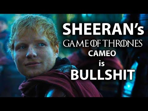 Ed Sheeran's Game of Thrones Cameo is Bullsh!t