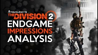 The Division 2 - Endgame - Looking VERY Good