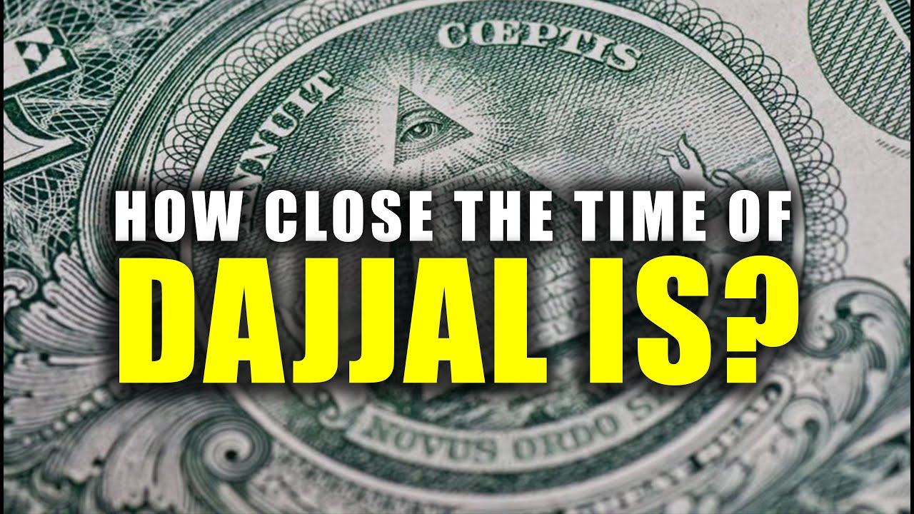 WE'RE NOT FAR AWAY FROM DAJJAL- (Signs of the Final Days)