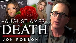 THE DEATH OF AUGUST AMES: The Reason That One Of Porn's Biggest Stars Committed Suicide | Jon Ronson