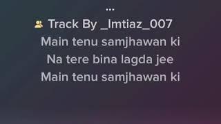 Main tenu samjawa ki background music with lyrics
