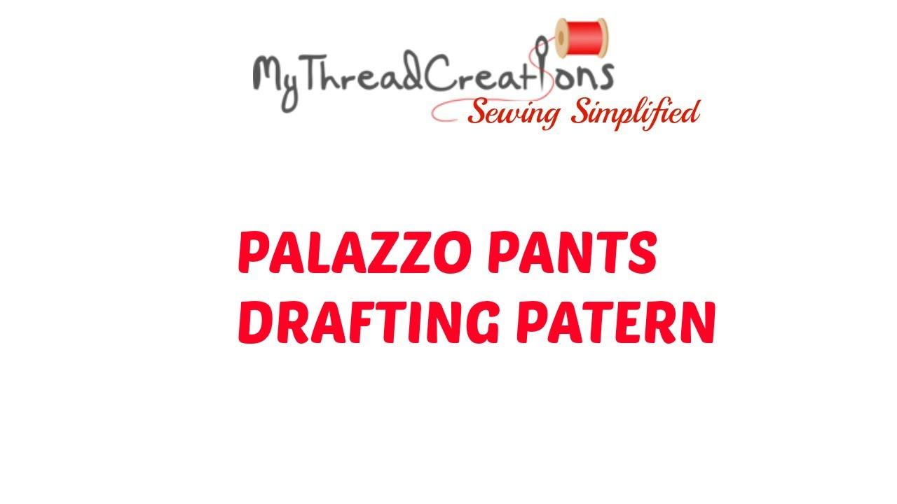 Palazzo Pants Drafting Tutorial Youtube