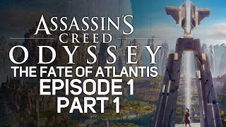 Assassin's Creed Odyssey: The Fate of Atlantis, Episode 1 [LIVE/PC] - Playthrough #1