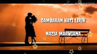 Gambar cover Gambaran Hati💗-Nazia Marwiana (video + lirik) viral Tahun 2020.