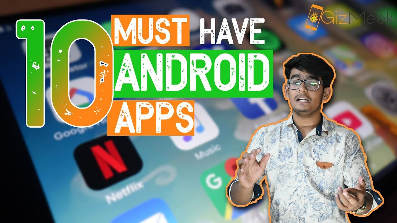 Top 10 Apps that Google wants you to Download (Nov 2018) 😏